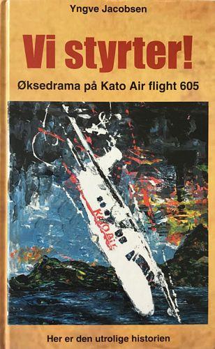 Vi styrter! Øksedrama på Kato Air flight 605. En dokumentarisk thriller