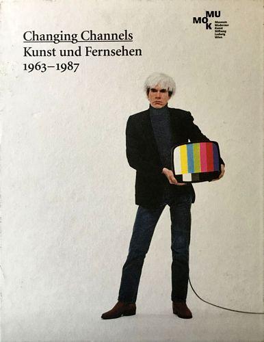 Changing Channesl. Kunst und Fernsehen 1963-1987