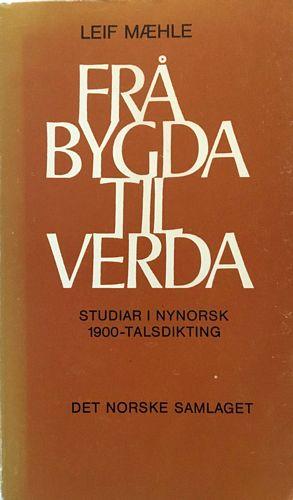 Fra bygda til verda. Studiar i nynorsk 1900-talsdikting