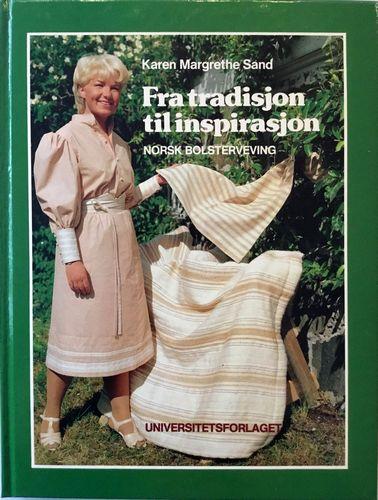 Fra tradisjon til inspirasjon. Norsk bolsterveving