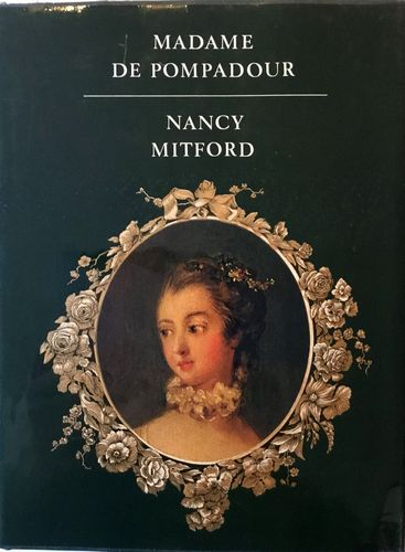 Nancy Mitford: Madame de Pompadour. Oversatt av Alf Harbitz