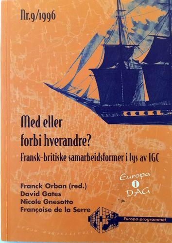 Med eller forbi hverandre? Fransk-britiske samarbeidsformer i lys av IGC. Nr. 9/1996