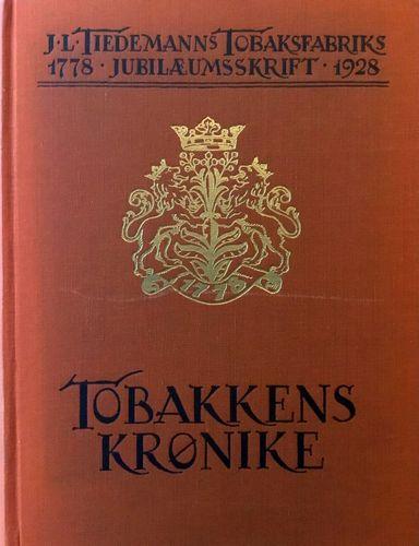 J. L. Tiedemanns Tobakfabriks jubilæumsskrift 1778-1928. Tobakkens krønike