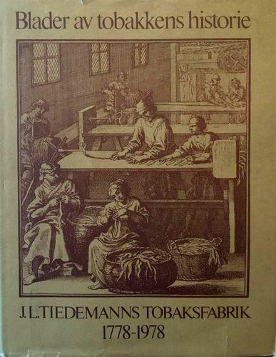 Blader av tobakkens historie. J. L. Tidemanns Tobaksfabrik 1778-1978