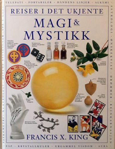 Reiser i det ukjente. Magi & mystikk. Oversatt av Kyrre Haugen Bakke og Eva Storsveen
