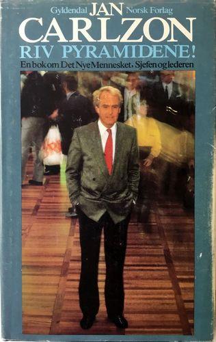 Riv pyramidene! En bok om Det Nye Mennesket, Sjefen og lederen. Oversatt av Øystein Randers-Pehrson
