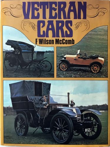 Veteran Cars. The formative years of motoring