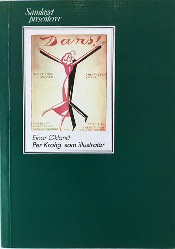 Per Krohg som illustratør. Eit utval henta frå bøker, tidsskrift, plakatar,annonsar, notar, postkort o. a