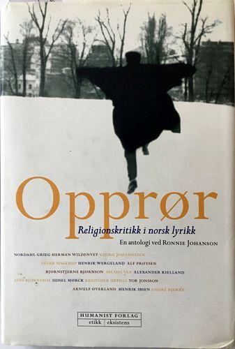 Opprør. Religionskritikk i norsk lyrikk. En antologi ved... Med fotografier av Siren B. Lauvdal