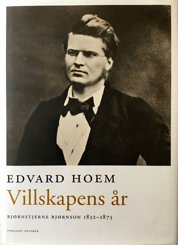 Villskapens år. Bjørnstjerne Bjørnson 1832-1875