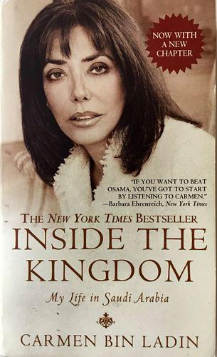Inside the kingdom. My life in Saudi Arabia
