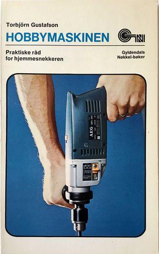 Hobbymaskinen. Praktiske råd til hjemmesnekkeren. Oversatt av Ole J. Rotefoss