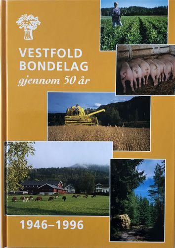 Vestfold bondelag gjennom 50 år. 1946-1996