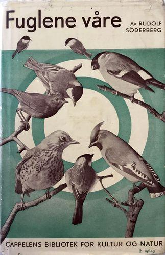 Fuglene våre og hvordan vi lærer dem å kjenne. I del. Fuglene i hage, skog og mark. 2. opplag