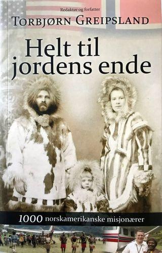 Helt til jordens ende. 1000 norskamerikanske misjonærer