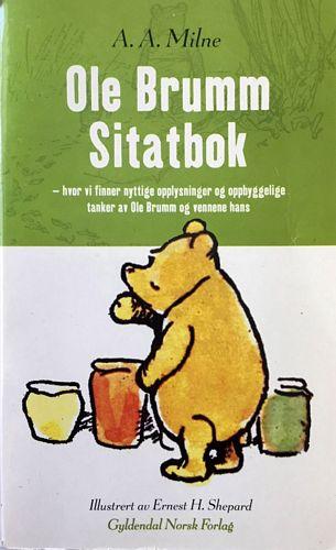 Ole Brumm. Sitatbok - Hvor vi finner nyttige opplysninger og oppbyggelige tanker av Ole Brumm og vennene hans.  3. utgave
