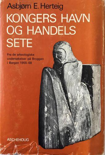 Kongers havn og handels sete. Fra de arkeologiske undersøkelser på Bryggen i Bergen 1955-68