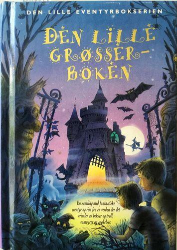 Den lille grøsserboken. En samling med fantastiske eventyr og rim fra en verden der det vrimler hekser og troll, vampyrer og spøkelser