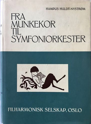 Fra munkekor til symfoniorkester. Musikkliv i det gamle Christiania og i Oslo