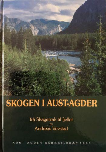 Skogen i Aust-Agder frå Skagerrak til fjellet