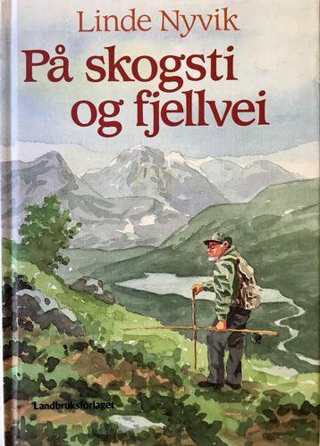 På skogsti og fjellvei. Illustrasjoner av Bjørn Stangebye