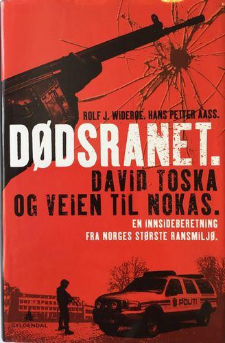 Dødsranet. David Toska og veien til Nokas. En innsideberetning fra Norges største ransmiljø