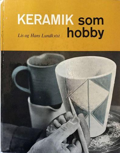 Keramik som hobby. Oversat og bearbejdet af keramikeren Christian Poulsen