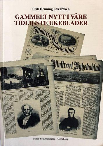 Gammelt nytt i våre tidligste ukeblader. Aktstykker om folketro og sagn i Illustrert Nyhedsblad og Norsk Folkeblad…