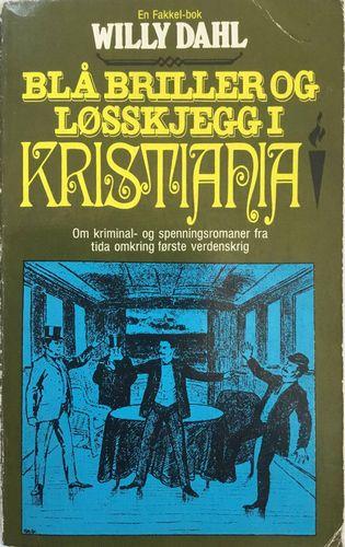Blå briller og løsskjegg i Kristiania. Om kriminal- og spenningsromaner fra tida omkring første verdenskrig