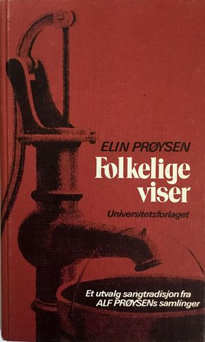 Folkelige viser. Et utvalg folkelig sangtradisjon fra Alf Prøysens samlinger