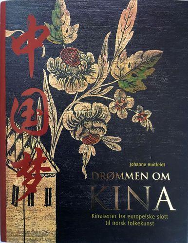 Drømmen om Kina. Kineserier fra europeiske slott til norsk folkekunst