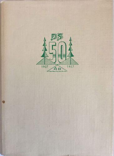 Drammensdistriktets skogeierforening 1907-1957. Skogsdrift og tømmerhandel i Drammensvassdraget gjennom tidene
