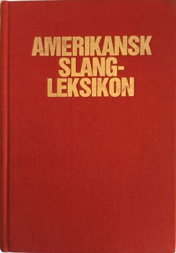 Amerikansk slangleksikon. Under medvirkning av Hans Lindquist og Ric Fisher. Norsk utgave ved Rolf Skaara