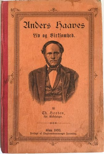 Anders Haaves liv og virksomhed af Th. Horten, fhv. kirkesanger