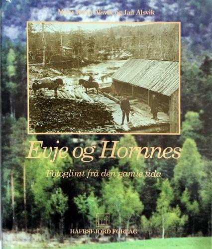 Evje og Hornnes. Fotoglimt frå den gamle tida