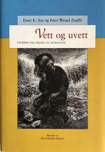 Vett og uvett. Stubber fra Troms og Nordland. Illustrert av Kaare Espolin Johnson. Forord av Arthur Arntzen