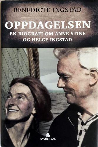 Oppdagelsen. En biografi om Anne Stine og Helge Ingstad