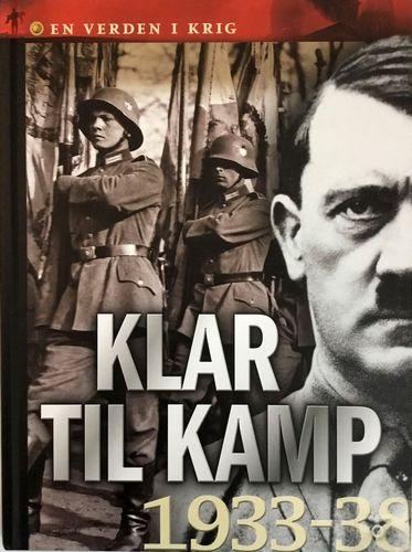 En verden i krig. 1. Klar til kamp. 1933-38