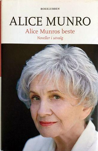 Alice Munros beste. Noveller i utvalg. Oversatt av Ragnhild Eikli, Merete Alfsen, Ebba Haslund, Kia Halling og Inger Gjelsvik
