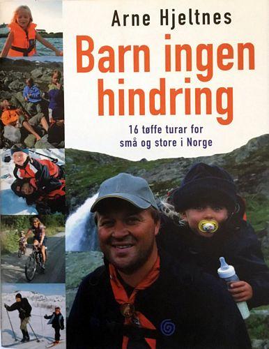 Barn ingen hindring. 16 tøffe turar for små og store i Norge. I samarbeid med Cathrine Gehrken