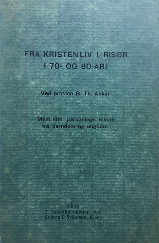 Frå kristenliv i Risør i 70- og 80-åri. Mest etter personlege minne frå barndom og ungdom