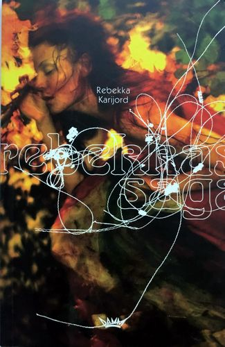 Rebekkas saga. Sangtekster av Per-Christian Hanssen og Rebekka Karijord