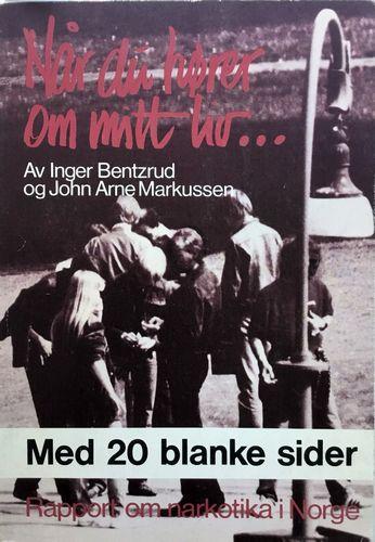 Når du hører om mitt liv . . . Rapport om narkotika i Norge