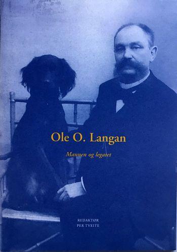 Ole O. Langan. Mannen og legatet. Opplag: 500
