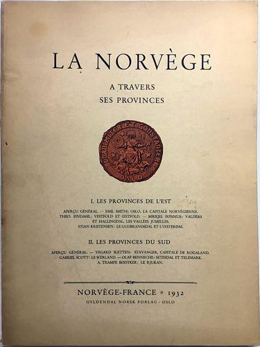 La Norvège. I. Les Provinces de l'Est. II. Les Provinces du Sud