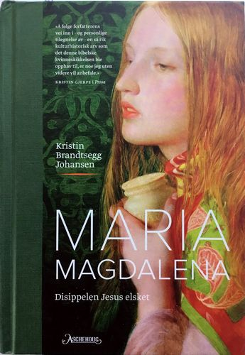 Maria Magdalena. Disippelen Jesus elsket. 2. opplag