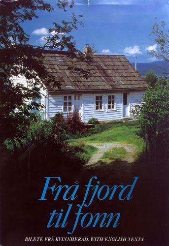 Frå fjord til fonn 2. Kvinnherad bilete. From fjord to glacier. Pictures from Kvinnherad