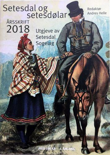 Setesdal og setesdølar. Årsskrift 2018. 4. årgang