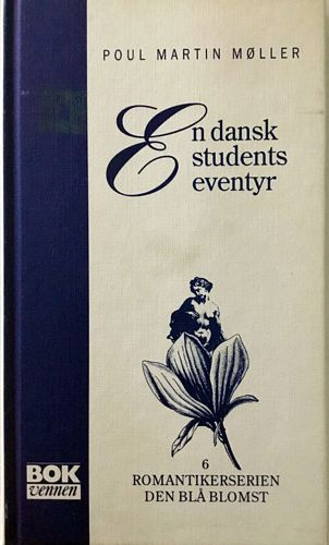 En dansk students eventyr. Innledning ved Sigurd Aa. Aarnes og oversatt av Morten Claussen