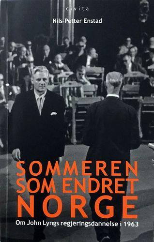 Sommeren som endret Norge. Om John Lyngs regjeringsdannelse i 1963